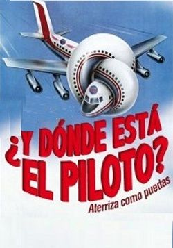 ¿Y dónde está el piloto?: 40 años de un clásico del humor.