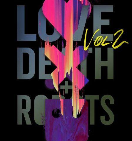 Love Death and Robots: Vol. 2 de Tim Miller. Crítica.