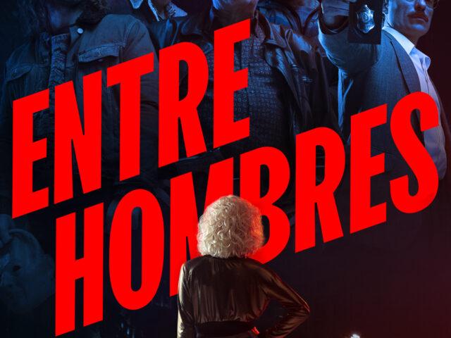«ENTRE HOMBRES» LLEGA EL 26 DE SEPTIEMBRE